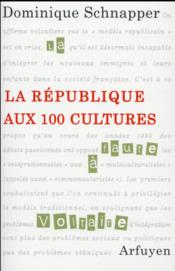 Vente  La République aux 100 cultures  - Dominique Schnapper