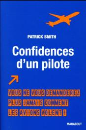 Vente livre :  Confidences d'un pilote  - Patrick Smith