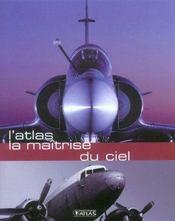 L'Atlas La Maitrise Du Ciel - Intérieur - Format classique