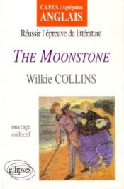 The Moonstone Wilkie Collins Reussir L'Epreuve De Litterature Capes/Agregation Anglais - Couverture - Format classique