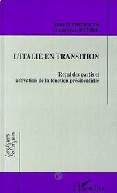 L'Italie En Transition ; Recul Des Partis Et Activation De La Fonction Presidentielle - Intérieur - Format classique