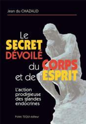 Le secret dévoilé du corps et de l'esprit - Couverture - Format classique
