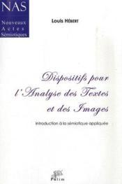 Dispositifs pour l'analyse des textes et des images ; introduction à la sémiotique appliquée - Couverture - Format classique