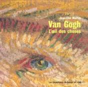 Van gogh. l'oeil des choses - Couverture - Format classique