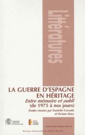 La Guerre D'Espagne En Heritage. Entre Memoire Et Oubli (De 1975 A No S Jours) - Couverture - Format classique