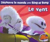 Les Decouvertes De Bing Et Bong ; Le Vent - Intérieur - Format classique