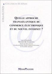 Quelle Approche Transatlantique Du Commerce Electronique Et Du Nouvel Internet ? - Couverture - Format classique