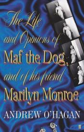 Vente  The Life and Opinions of Maf the Dog, and of His Friend Marilyn Monroe  - Andrew O'Hagan