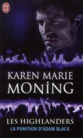 Vente livre :  Les Highlanders t.6 ; la punition d'Adam Black  - Karen Marie Moning