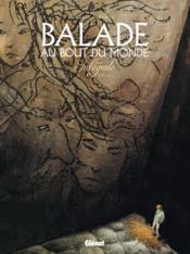 Vente  Balade au bout du monde - cycle 1 ; INTEGRALE VOL.1 ; T.1 A T.4  - Makyo - Laurent Vicomte