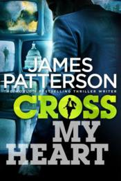 Vente livre :  Cross my heart  - James Patterson