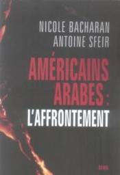 Vente  Américains, Arabes : l'affrontement  - Bacharan/Sfeir - Nicole Bacharan - Antoine Sfeir