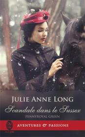 Vente livre :  Pennyroyal green T.7 ; scandale dans le Sussex  - Long Julie Anne - Julie Anne Long