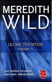 Hacker T.5 ; ultime tentation  - Meredith Wild