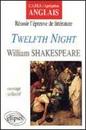 Twelfth Night William Shakespeare Reussir L'Epreuve De Litterature Capes/Agregation Anglais - Intérieur - Format classique