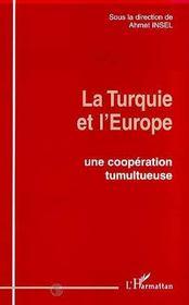 La Turquie et l'Europe ; une coopération tumultueuse - Intérieur - Format classique