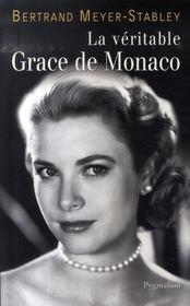 La Veritable ; La Véritable Grace De Monaco - Intérieur - Format classique