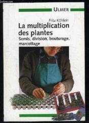 Multiplication Des Plantes (La) - Couverture - Format classique