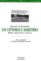 Les littoraux marins ; milieux, aménagements, sociétés - Couverture - Format classique