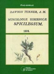 Dawson turner a.m. - muscologicae hibernicae spicilegium 1804 - Couverture - Format classique