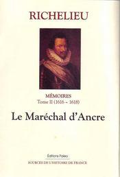 Mémoires t.2 ; (1616-1618) ; le maréchal d'Ancre - Intérieur - Format classique