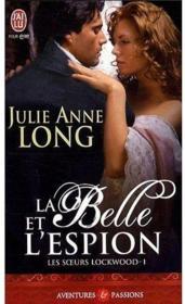 espion - Les soeurs Lockwood, Tome 1 : La belle et l'espion de Julie Anne Long 20593544_3053841