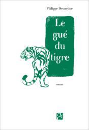 Le gué du tigre - Couverture - Format classique