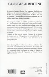 Georges Albertini ; socialiste, collaborateur, gaulliste - 4ème de couverture - Format classique