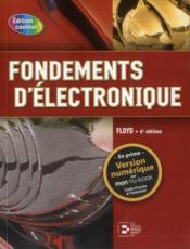 Vente livre :  Fondements d'électronique ; circuits c.c. ; circuits c.a. ; composants et applications (6e édition)  - Thomas L. Floyd