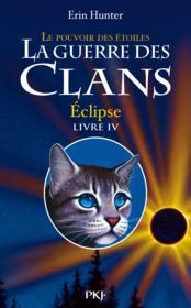 La guerre des clans ; le pouvoir des etoiles t.4 ; eclipse