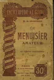 Le Menuisier Amateur. 92 Figures Explicatives. - Couverture - Format classique