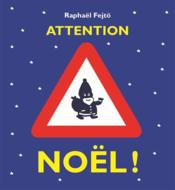 Vente livre :  Attention Noël !  - Raphael Fejto