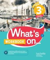 Vente livre :  What's on... ; anglais ; cycle 4 ; 3e ; workbook  - James Windsor - Alexandra Bailey - Peter Chilvers - Beatrice Guillemard - Davy Van Der Peijl