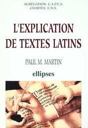 L'Explication De Textes Latins Agregation Capes Chartes E.N.S. - Intérieur - Format classique