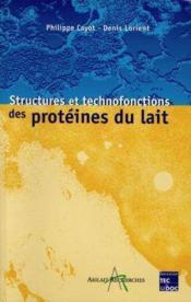 Stuctures et technofonctions des proteines du lait - Couverture - Format classique