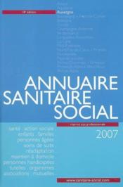 Annuaire sanitaire et social auvergne (édition 2007) - Couverture - Format classique