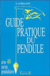 Guide Pratique Du Pendule - Couverture - Format classique