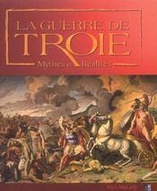La Guerre De Troie, Mythes Et Realites - Intérieur - Format classique