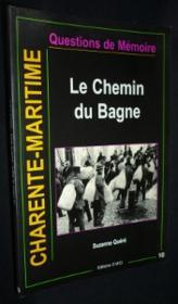 Le Chemin Du Bagne (Charente-Maritime) - Couverture - Format classique