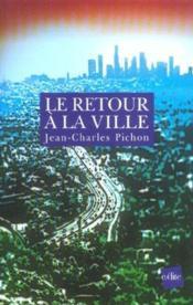 Le Retour A La Ville : Une Fable De L'Avenir - Couverture - Format classique