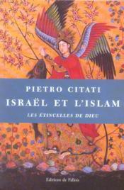 Israël et l'islam ; les étincelles de dieu - Couverture - Format classique
