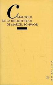 Catalogue De La Bibliotheque De Marcel Schwob - Couverture - Format classique