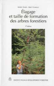 Elagage Et Taille De Formation Des Arbres Forestiers (3. Ed.) - Couverture - Format classique
