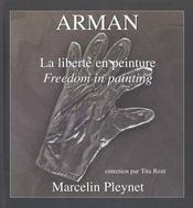 Arman ; la liberte en peinture - Intérieur - Format classique