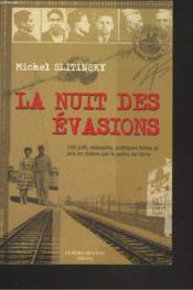 La nuit des évasions ; 150 juifs, résistants, politiques fichés et pris en chasse par la police de Vichy - Couverture - Format classique