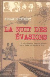 La nuit des évasions ; 150 juifs, résistants, politiques fichés et pris en chasse par la police de Vichy - Intérieur - Format classique