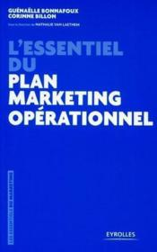 Vente livre :  L'essentiel du plan marketing opérationnel  - Guenaelle Bonnafoux - Corinne Billon - Nathalie Van Laethem