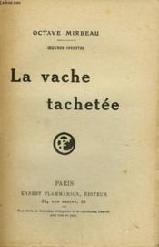 Oeuvres Inedites. La Vache Tachetee. - Couverture - Format classique