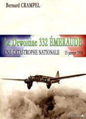 Le dewoitine 332 emeraude - une catastrophe nationale - 15 janvier1934 - Couverture - Format classique