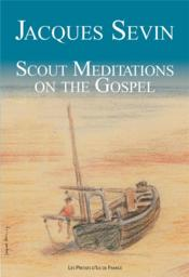 Vente livre :  Scout meditations on the gospel  - Pere Jacques Sevin - Jacques Sevin
